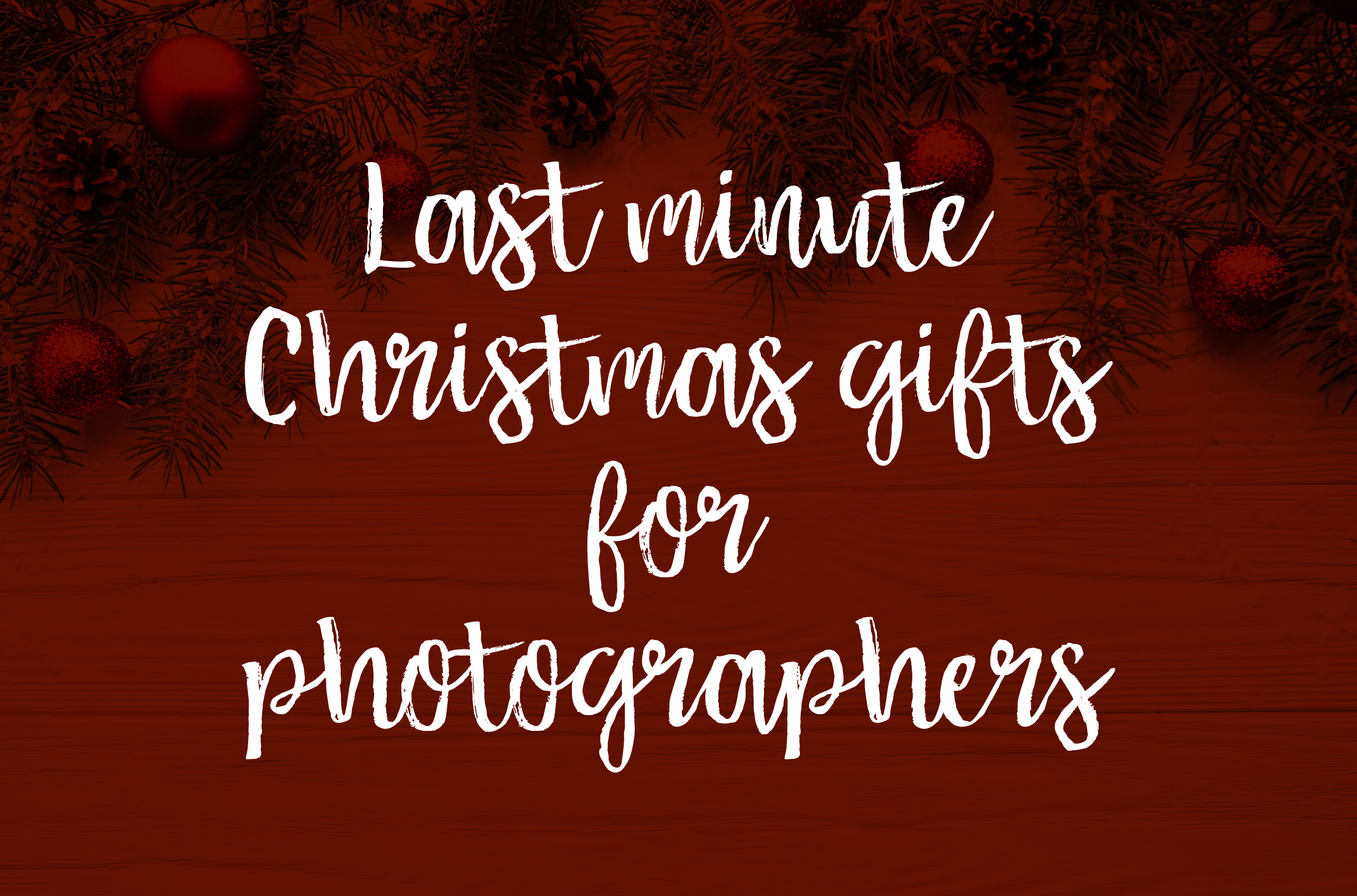 Last Minute Gifts for Photographers! ?